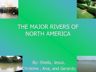 THE MAJOR RIVERS OF NORTH AMERICA