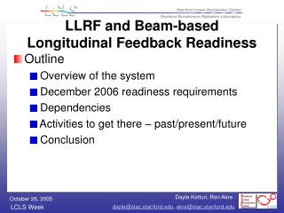 LLRF and Beam-based  Longitudinal Feedback Readiness