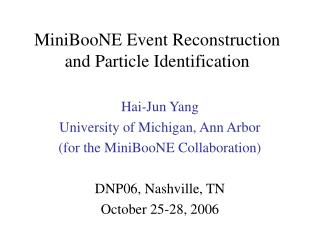 MiniBooNE Event Reconstruction and Particle Identification