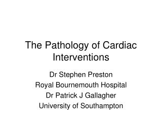 The Pathology of Cardiac Interventions