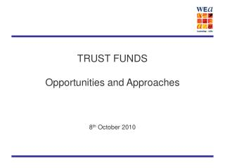 TRUST FUNDS   Opportunities and Approaches