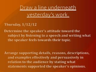 Draw a line underneath yesterday s work.