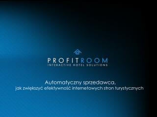 Automatyczny sprzedawca,  jak zwiekszyc efektywnosc internetowych stron turystycznych