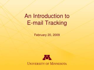 An Introduction to E-mail Tracking  February 20, 2009