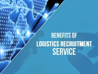 Logistics Recruitment Service-Benefits