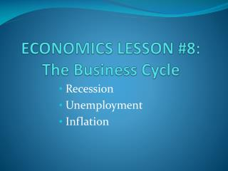ECONOMICS LESSON 8: The Business Cycle