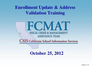 Enrollment Update  Address Validation Training