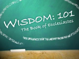 Wisdom 101