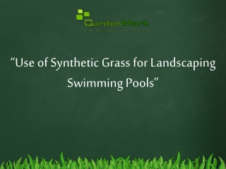 Use of Synthetic Grass for Landscaping Swimming Pools