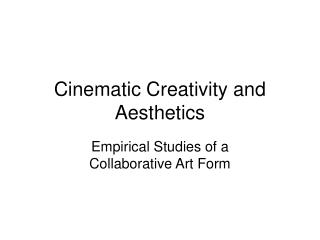 cinematic creativity and aesthetics