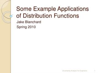 Some Example Applications of Distribution Functions