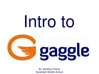 What is Gaggle
