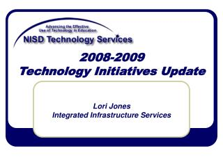 2008-2009 Technology Initiatives Update