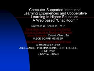 Computer-Supported Intentional Learning Experiences and Cooperative Learning In Higher Education: A Web based  Chat Room