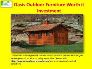Oasis Outdoor Furniture Worth it Investment