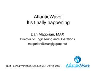 AtlanticWave: It s finally happening