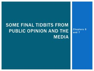 Some final tidbits from Public Opinion and the Media