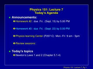 Physics 151: Lecture 7 Today s Agenda