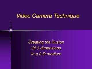 Video Camera Technique