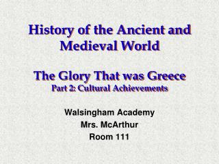 History of the Ancient and Medieval World  The Glory That was Greece Part 2: Cultural Achievements