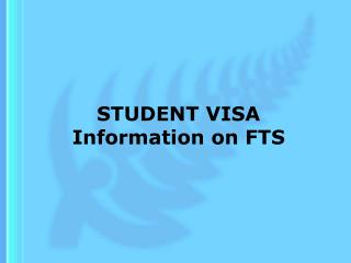 STUDENT VISA Information on FTS