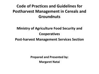 Code of Practices and Guidelines for Postharvest Management in Cereals and Groundnuts