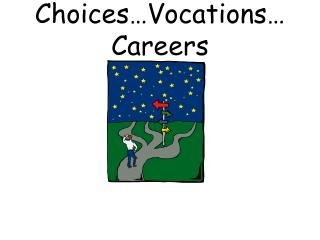 Choices Vocations  Careers