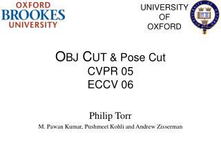 OBJ CUT  Pose Cut CVPR 05 ECCV 06