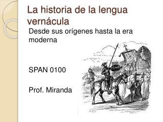 La historia de la lengua vern cula