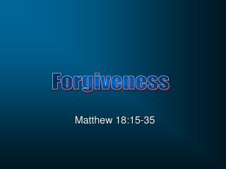 Matthew 18:15-35