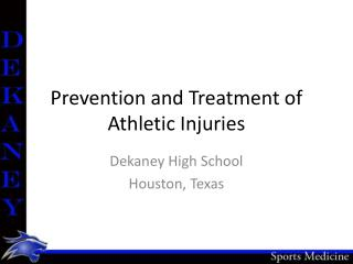 Prevention and Treatment of Athletic Injuries