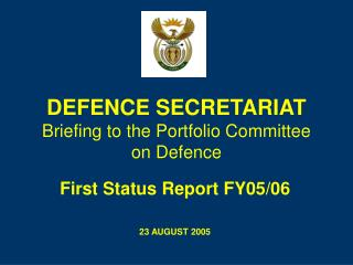 DEFENCE SECRETARIAT Briefing to the Portfolio Committee on Defence