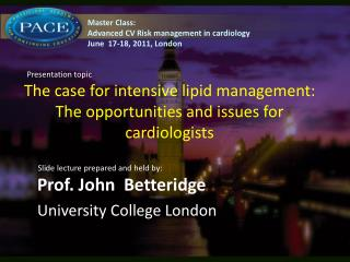 The case for intensive lipid management: The opportunities and issues for cardiologists