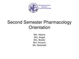 Second Semester Pharmacology Orientation