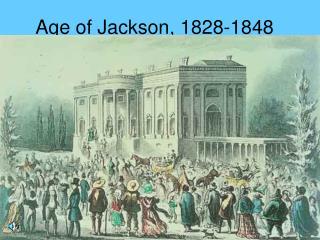 Age of Jackson, 1828-1848