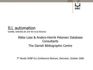 ILL automation DanBib, bibliotek.dk and the local libraries