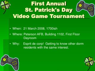 First Annual  St. Patricks Day  Video Game Tournament
