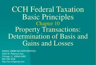 CCH Federal Taxation Basic Principles Chapter 10 Property Transactions:  Determination of Basis and Gains and Losses