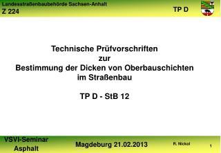 Technische Pr fvorschriften zur Bestimmung der Dicken von Oberbauschichten im Stra enbau  TP D - StB 12