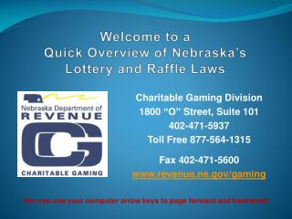 Welcome to a Quick Overview of Nebraska s   Lottery and Raffle Laws