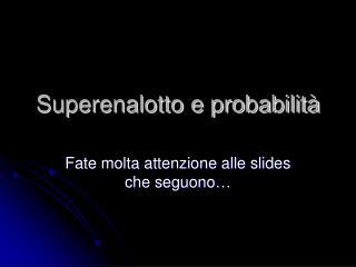Superenalotto e probabilit