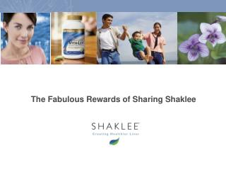 The Fabulous Rewards of Sharing Shaklee