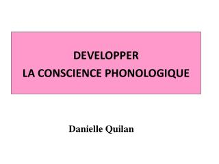 DEVELOPPER  LA CONSCIENCE PHONOLOGIQUE
