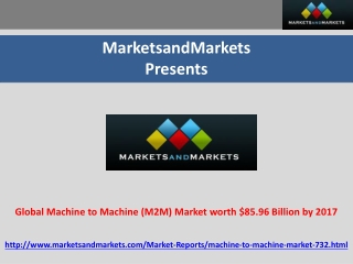 Machine to Machine (M2M) Market worth $85.96 Billion by 2017