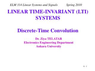 LINEAR TIME-INVARIANT LTI SYSTEMS   Discrete-Time Convolution