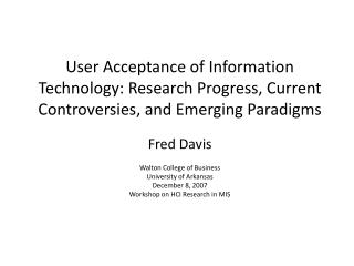 user acceptance of information technology: research progress, current controversies, and emerging paradigms