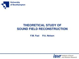 THEORETICAL STUDY OF SOUND FIELD RECONSTRUCTION  F.M. Fazi     P.A. Nelson