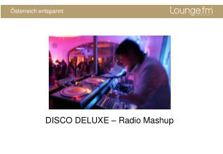 DISCO DELUXE   Radio Mashup