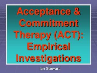acceptance  commitment therapy act:  empirical investigations