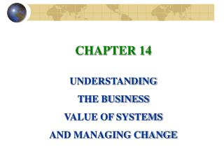 CHAPTER 14  UNDERSTANDING THE BUSINESS VALUE OF SYSTEMS AND MANAGING CHANGE